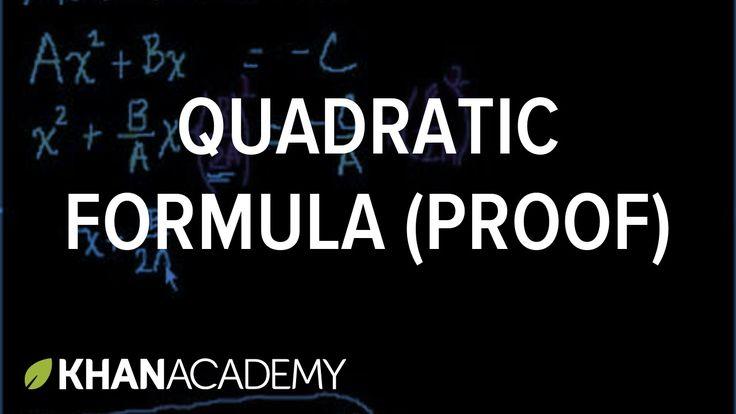 Quadratic formula (proof)   Quadratic equations   Algebra I   Khan Academy