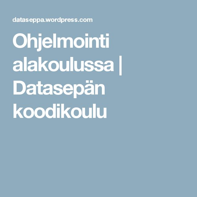 Ohjelmointi alakoulussa | Datasepän koodikoulu