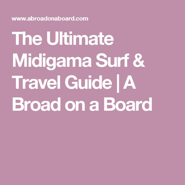 The Ultimate Midigama Surf & Travel Guide | A Broad on a Board