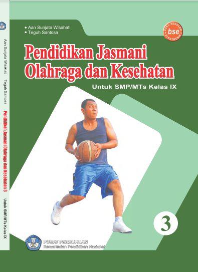 Download Buku Siswa KTSP SMP dan MTs Kelas 9 Pendidikan Jasmani Olahraga dan Kesehatan 3