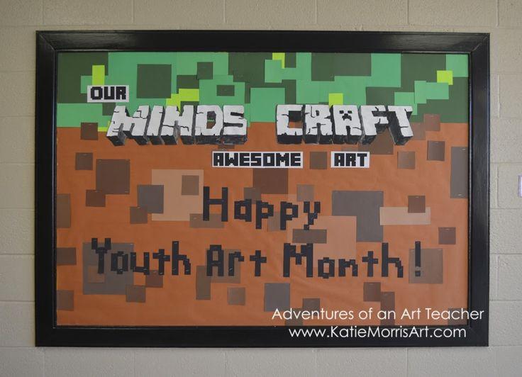 Adventures of an Art Teacher: Minecraft bulletin board for Youth Art Month
