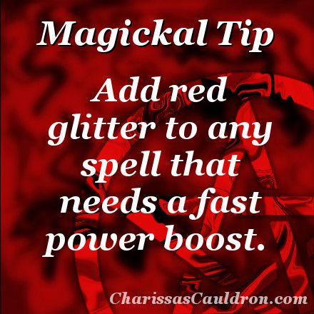 Add red glitter to any spell that needs a fast power boost.