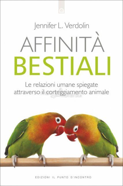 7 melhores imagens de libri che vorrei leggere no pinterest livros affinita bestiali le relazioni umane spiegate attraverso il corteggiamento animale di jennifer l verdolin fandeluxe Gallery