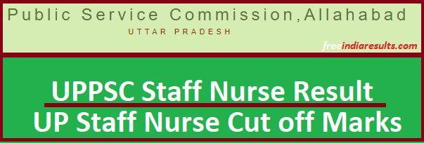 UPPSC Staff Nurse Result 2018, Uttar Pradesh Staff Nurse Exam Cut Off Marks | UP Staff Nurse Result 2018 | Uttar Pradesh Staff Nurse Result 2018 | UPPSC Staff Nurse Cut off Marks List 2018 | UP PSC Nurse Exam Result 2018 | UPPSC Staff Nurse Exam Cut off Marks/ Result Name Wise