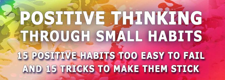 POSITIVE THINKING - POSITIVE HABITS - MINI HABITS BOOK - POSITIVE HABITS FOR HAPPINESS