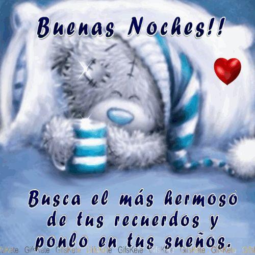 Busca el más hermoso de tus recuerdos y ponlo en tus sueños ,buenas noches!!