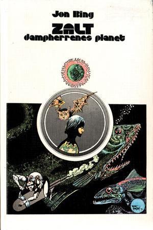 """""""Zalt, dampherrenes planet - krøniken om stjerneskipet Alexandria"""" av Jon Bing"""