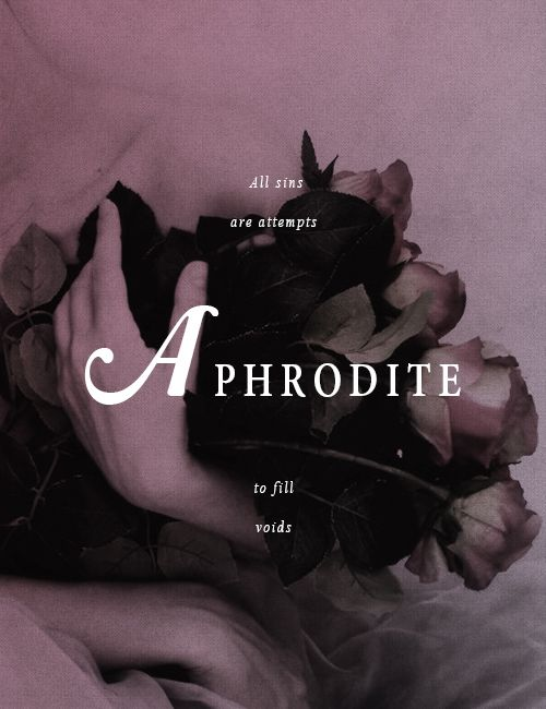 """Greek Mythology: Aphrodite """"Love isn't soft like the poets say. Love has teeth which bite and the wounds never close."""""""