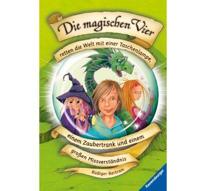 Die magischen Vier: Retten die Welt mit einer Taschenlampe, einem Zaubertrank und einem großen Missverständnis