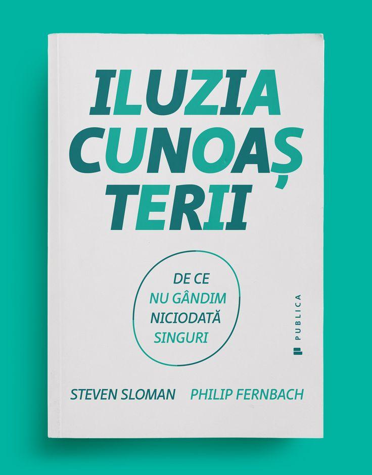 O carte recomandată tuturor care vor să știe mai multe despre autoiluzie și ignoranță, precum și celor care vor să colaboreze mai bine și celor care vor să ia decizii mai bune.