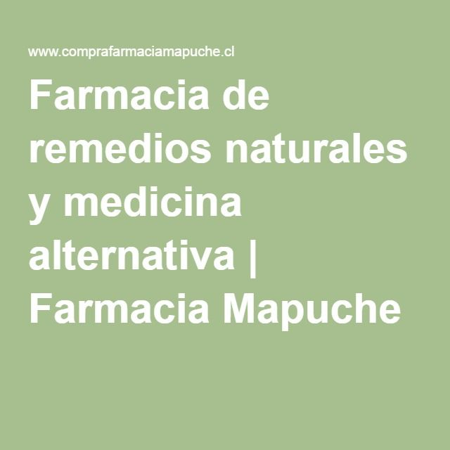 Farmacia de remedios naturales y medicina alternativa | Farmacia Mapuche