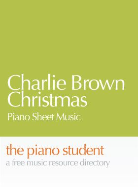 Charlie Brown Christmas | Free Sheet Music and Recommended Book for Easy Piano - https://thepianostudent.wordpress.com/2008/09/23/charlie-brown-christmas-sheet-music/