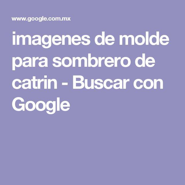imagenes de molde para sombrero de catrin - Buscar con Google