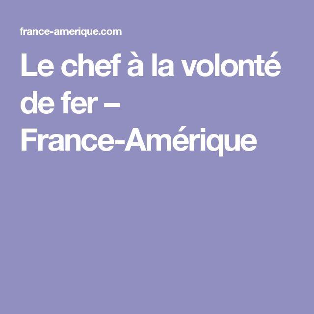 Le chef à la volonté de fer – France-Amérique