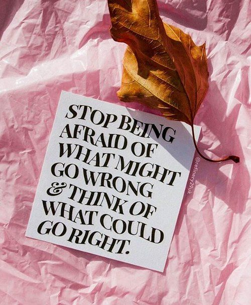 Stop being afraid of what might go wrong & think of what could go right Motivacional Quotes, Quotes Thoughts, Mood Quotes, Cute Quotes, Positive Quotes, Qoutes, The Words, Cool Words, Pretty Words