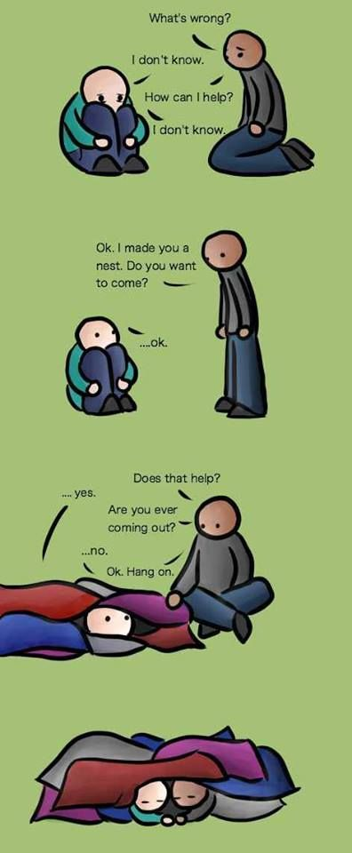 I can relate to this.  Sometimes you just need someone to be there for you....with you.