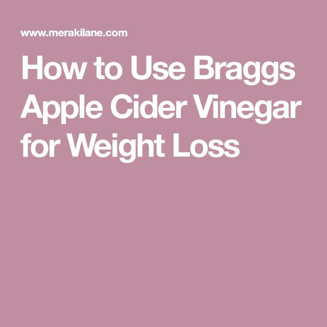 How to Use Braggs Apple Cider Vinegar for Weight Loss
