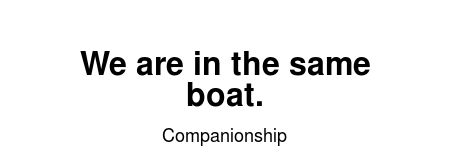 Read more Companionship quotes at wiktrest.com. We are in the same boat.