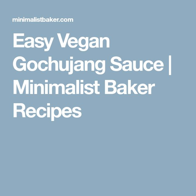 Easy Vegan Gochujang Sauce | Minimalist Baker Recipes