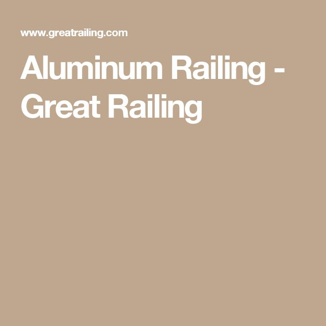 Aluminum Railing - Great Railing