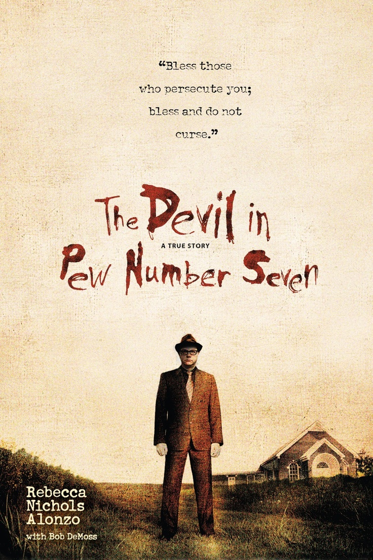The Devil in Pew Number Seven - Rebecca Nichols Alonzo - An astonishing true story of tragedy and forgiveness.