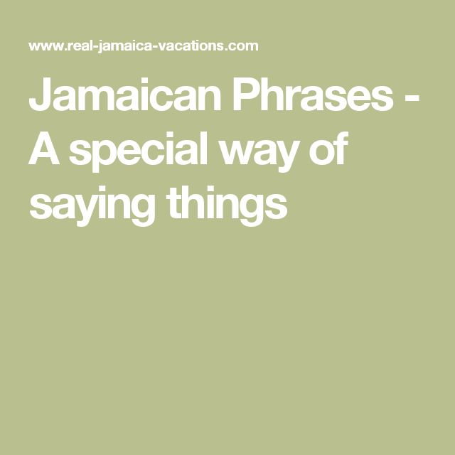 Jamaican Phrases - A special way of saying things