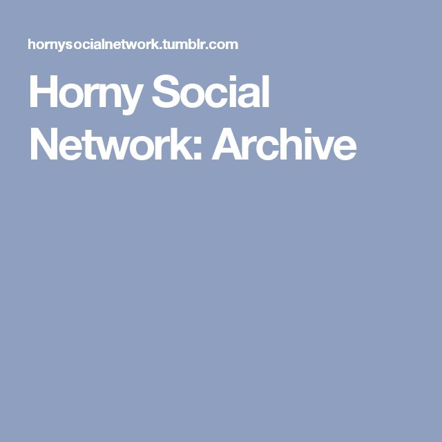 Horny Social Network: Archive