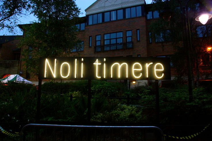 Noli timere - Latin translation for 'don't be afraid'