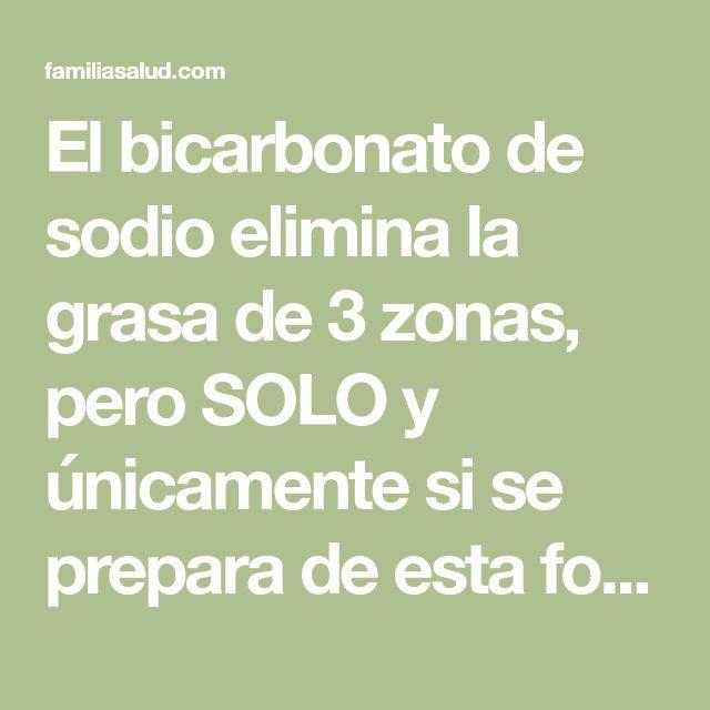 El bicarbonato de sodio elimina la grasa de 3 zonas, pero SOLO y únicamente si se prepara de esta forma.