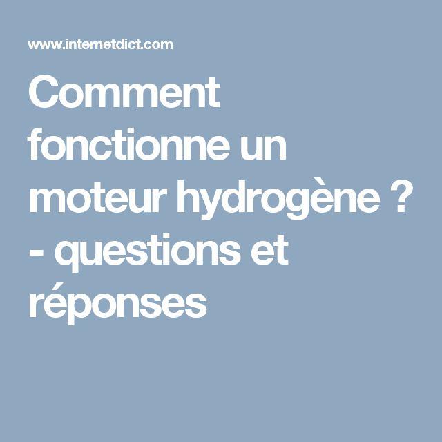 Comment fonctionne un moteur hydrogène ? - questions et réponses