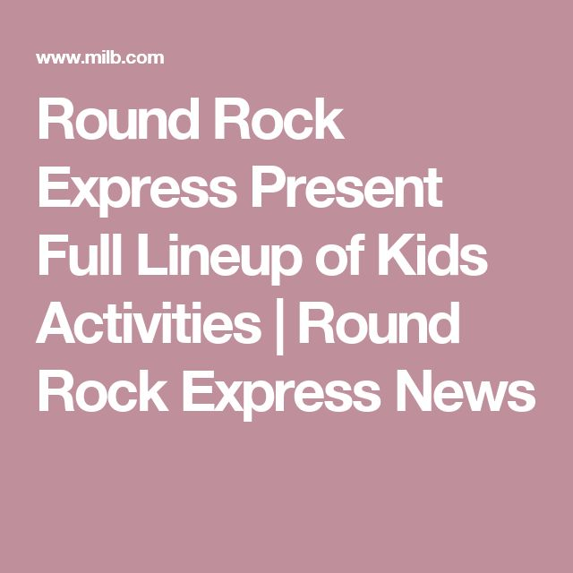 Round Rock Express Present Full Lineup of Kids Activities | Round Rock Express News