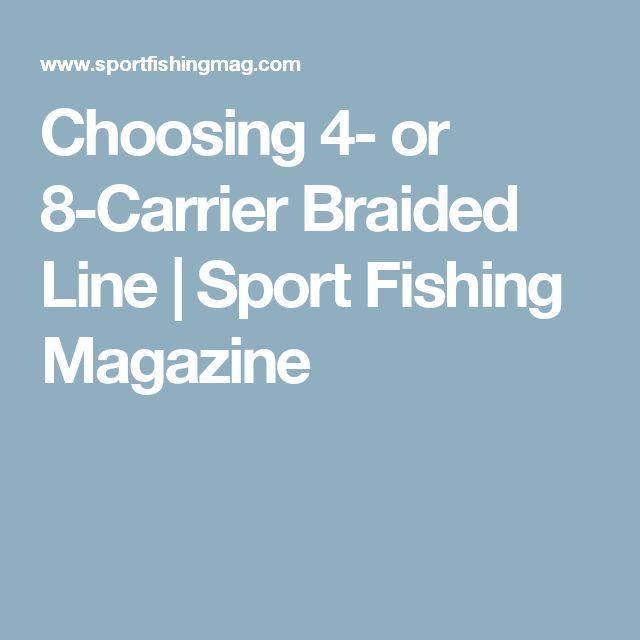 Choosing 4- or 8-Carrier Braided Line | Sport Fishing Magazine