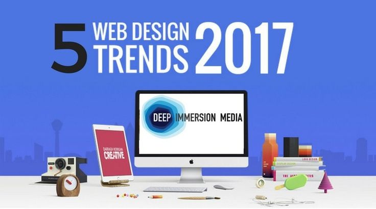 5 Hot Web Design Trends in 2017: When we look in year 2017 - the first question on every web designer's mind has to be: what web design's trends will define 2017?So, I decided to ask Deep Immersion Media own designers & what trends they think will dominate the world of Web designing in 2017.