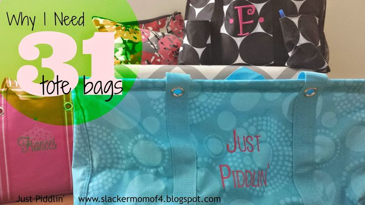 just piddlin': Get Organized with Thirty-One Totes #31Uses
