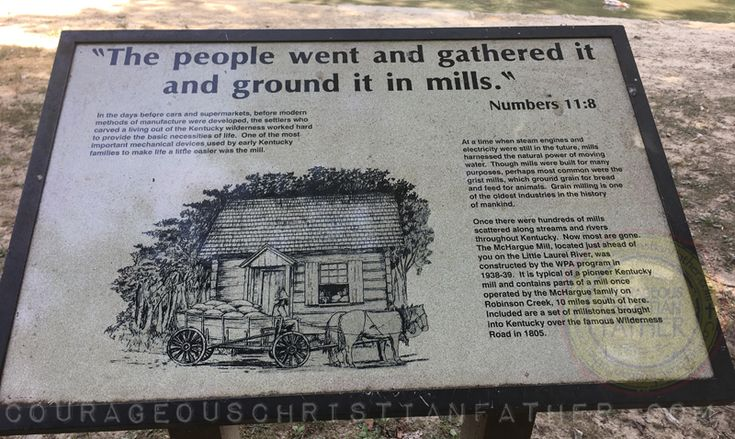 The People went and gathered it and grounded it in mills. Numbers 11:8 info sign at Levi Jackson Wilderness Road State Park