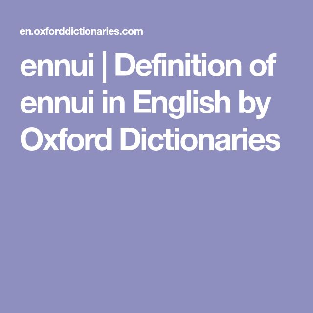 ennui | Definition of ennui in English by Oxford Dictionaries