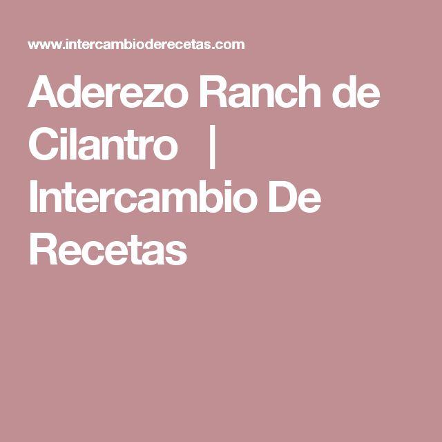 Aderezo Ranch de Cilantro | Intercambio De Recetas