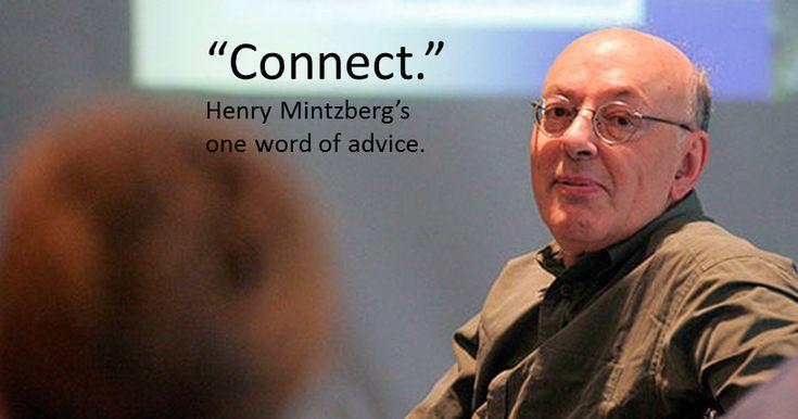 Henry Mintzburg's one word of advice