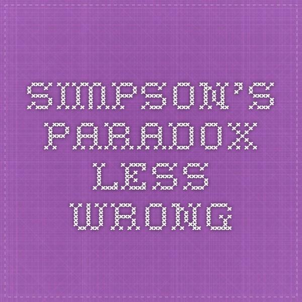 Simpson's Paradox - Less Wrong