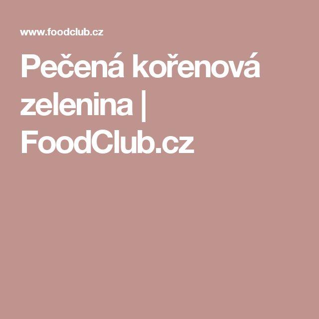 Pečená kořenová zelenina | FoodClub.cz