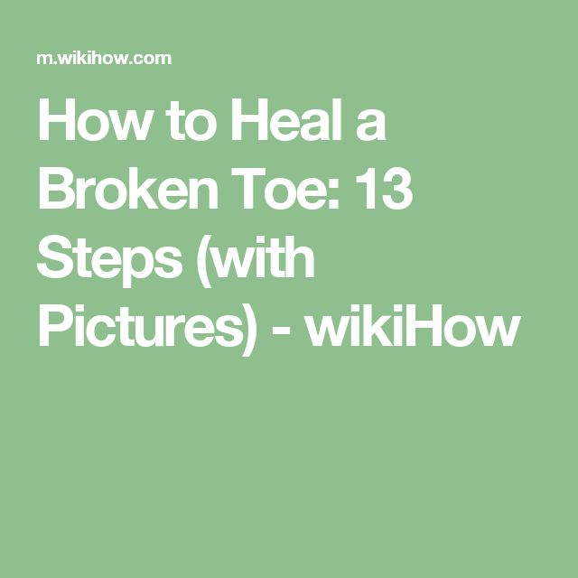 How to Heal a Broken Toe: 13 Steps (with Pictures) - wikiHow