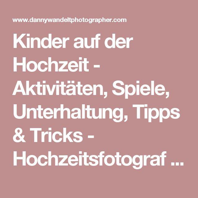Kinder auf der Hochzeit - Aktivitäten, Spiele, Unterhaltung, Tipps & Tricks - Hochzeitsfotograf Hamburg Lüneburg Bremen Hannover