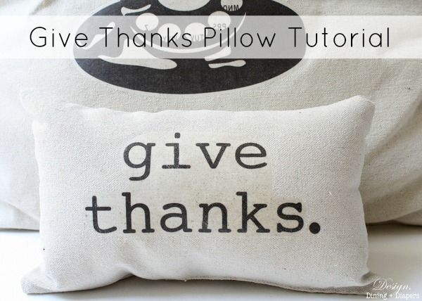 Give Thanks Pillow.  This would work with any saying really like the last name/date wedding pillow I pinned earlier.  :)