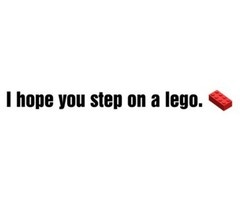 Angry quote. #lego #mean #quote Hahaha this hurts more than you think it would!