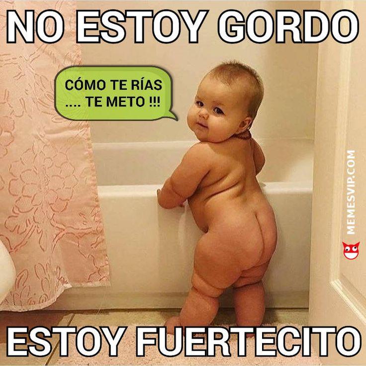 'Meme no estoy gordo estoy fuerte' creado por memesVIP.com. ¿Estás cachas o estás gordo? Estás más gordo que un globo aerostático... ¡y lo sabes! #memes #meme #momo #momos #chistes #humor #risas #gracioso #divertido #español #enespañol #memesenespañol #mexico #colombia #chile #venezuela #estadosunidos #argentina #españa #memesvip #gordo #gordito #fuertecito #rechoncho #cachas #bebe #baby #no #estoy #cachondeo