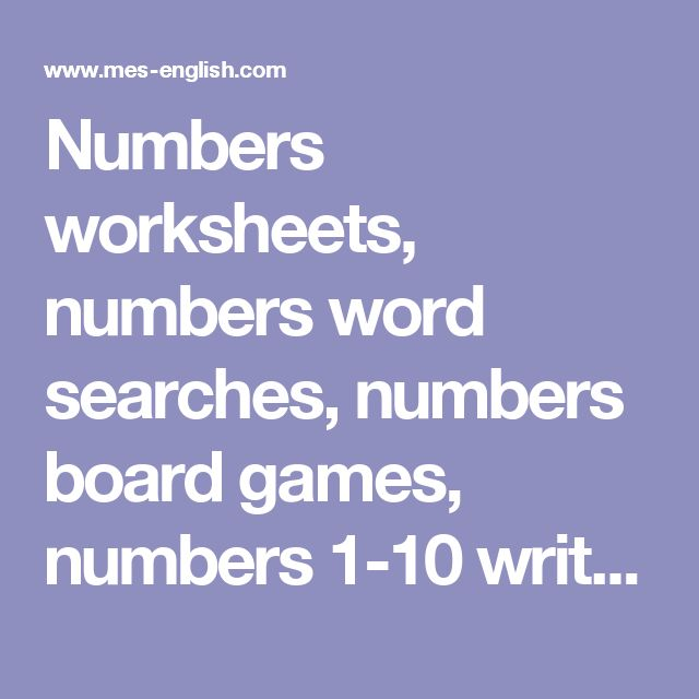 Numbers worksheets, numbers word searches, numbers board games, numbers 1-10 writing exercises, numbers crosswords and more
