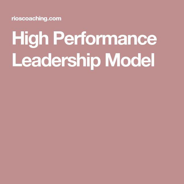 High Performance Leadership Model