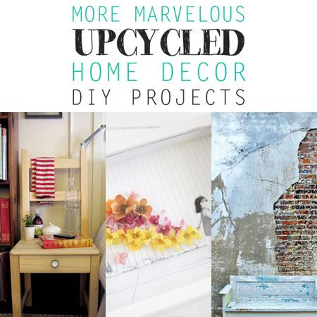 More Marvelous Upcycled Home Decor Diy Projects Tips How To 39 S Pinterest The Cottage