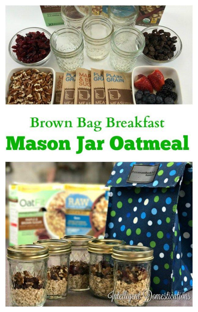 Brown Bag Breakfast with Mason Jar Oatmeal. Easy breakfast hack.