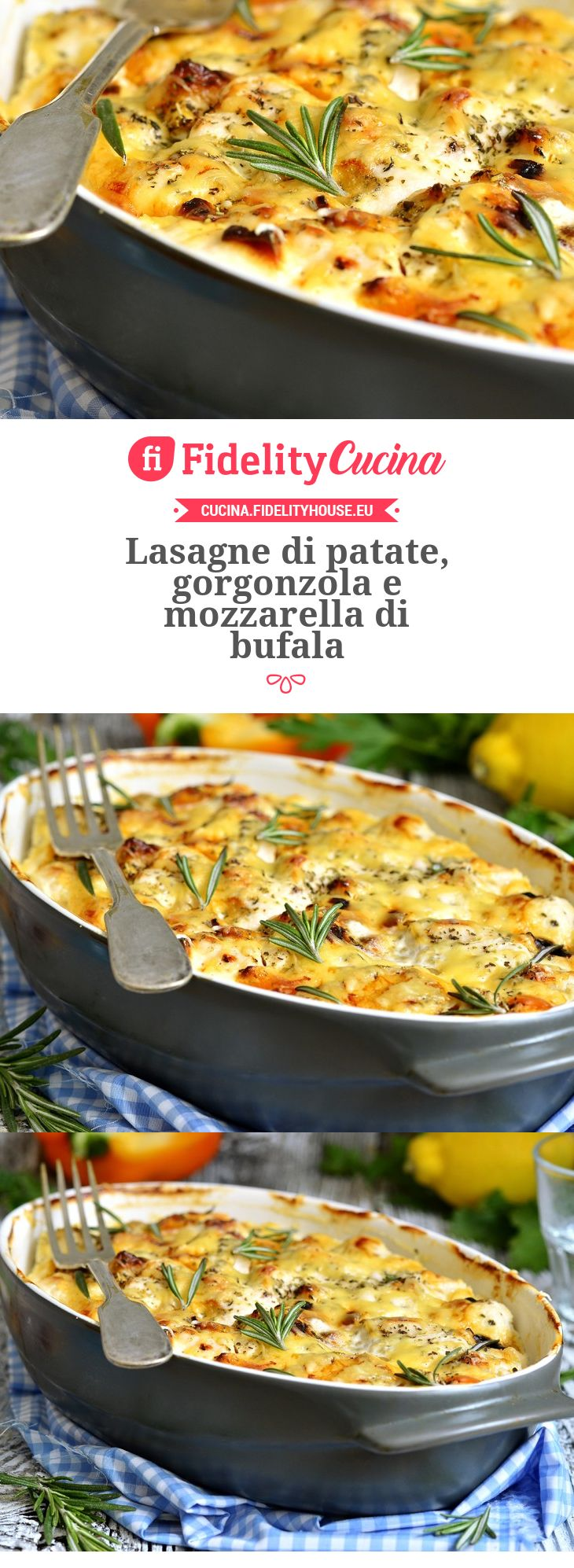 Lasagne di patate, gorgonzola e mozzarella di bufala